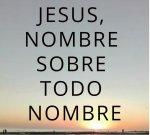JESUS NOMBRE SOBRE TODO NOMBRE.jpg